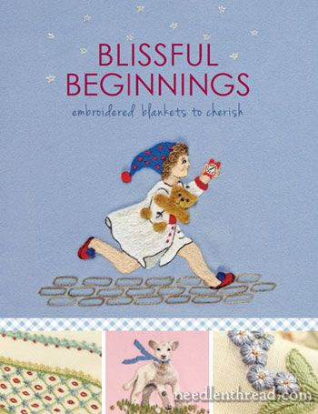 Blissful Beginnings – A Beautiful Book of Embroidered Blankets!