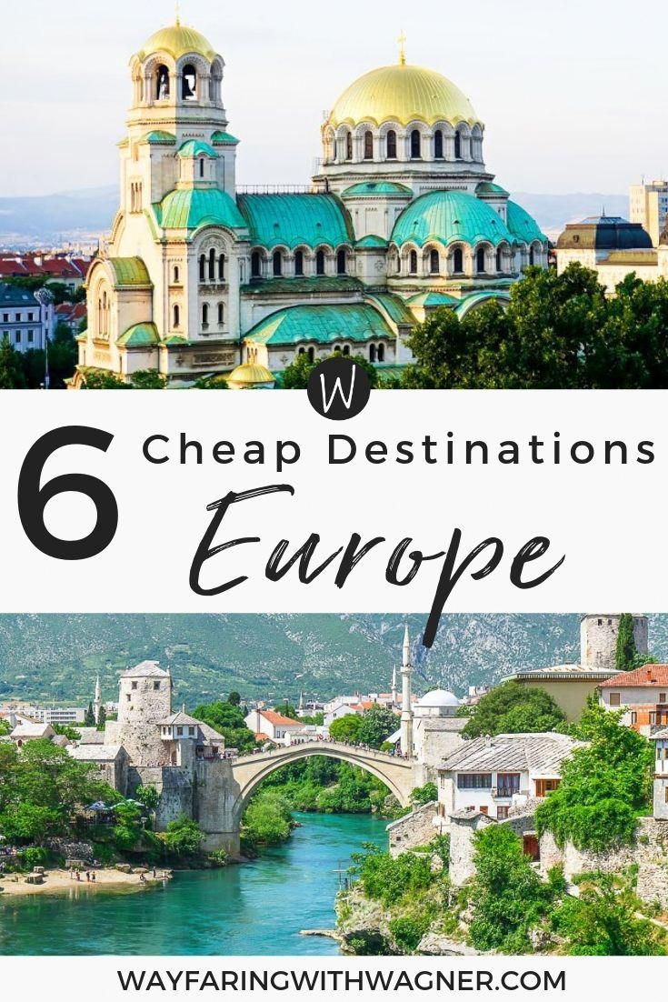 6 Cheap Holiday Destinations In Europe European Vacation Cheap Holiday Destinations European Travel