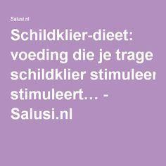 Schildklier-dieet: voeding die je trage schildklier stimuleert… - Salusi.nl