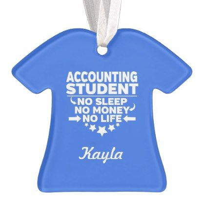 Accounting Student No Life or Money Ornament - college gift idea customize diy unique special