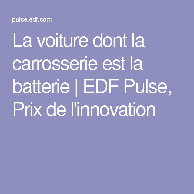 La voiture dont la carrosserie est la batterie | EDF Pulse, Prix de l'innovation