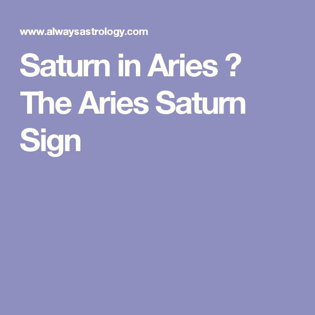 Saturn in Aries – The Aries Saturn Sign