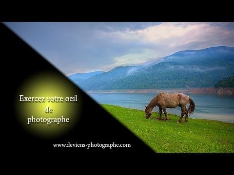apprendre la photo - Exercez votre oeil de photograraphe - YouTube