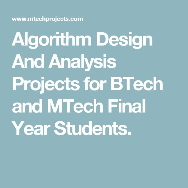 Algorithm Design And Analysis Projects for BTech and MTech Final Year Students.