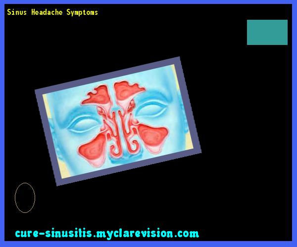 Sinus Headache Symptoms 110519 - Cure Sinusitis