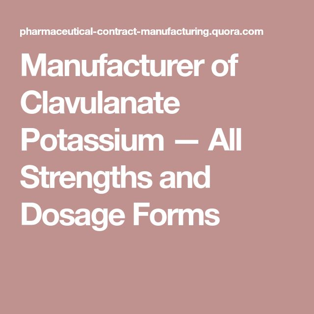 Manufacturer of Clavulanate Potassium — All Strengths and Dosage Forms