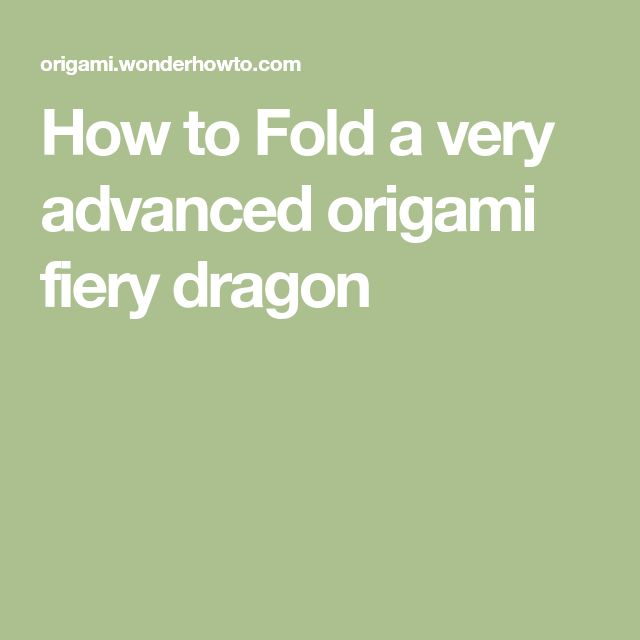 How to Fold a very advanced origami fiery dragon