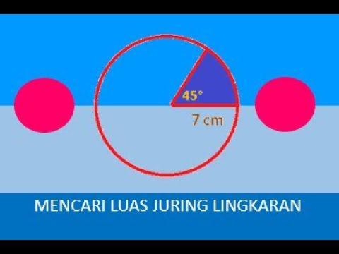 Cara Mencari Luas Juring Lingkaran Matematika Lingkaran Cari