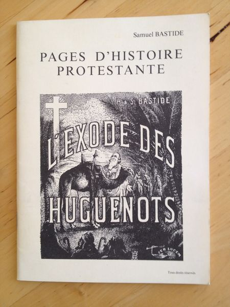 #histoire #illustration #religion : Pages D histoire Protestante - L exode Des Huguenots - Samuel Bastide.     Musée du désert en Cévennes, 1992. 64 pp. agrafées.