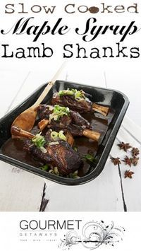 Slow Cooked Maple Syrup Lamb Shanks -Recipe can be made in the oven or slow cooker - SO GOOD!
