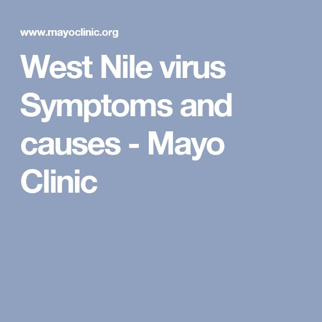West Nile virus Symptoms and causes - Mayo Clinic