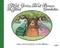 Tant Grön, Tant Brun och Tant Gredelin (inbunden)