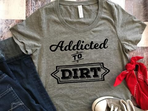 Addicted to Dirt Track Racing Shirt / Womens Shirt / Sprint Car Top / Sprint Car Racing Shirt / Womens Gift / T Shirt Women / Racing Shirt