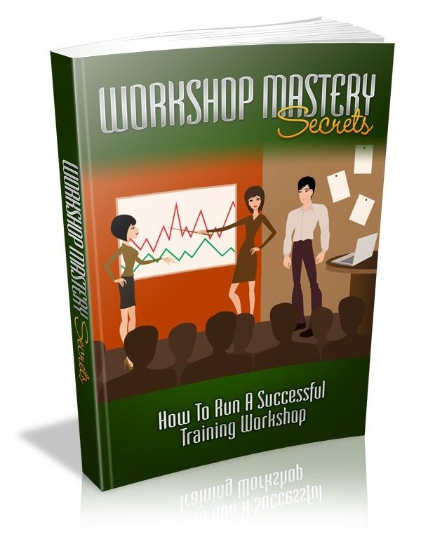 Workshop Mastery Secrets