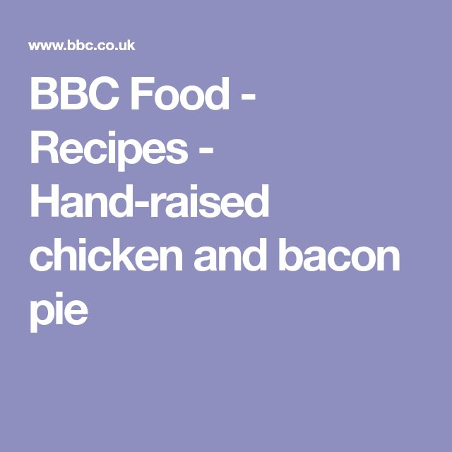 BBC Food - Recipes - Hand-raised chicken and bacon pie