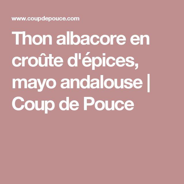 Thon albacore en croûte d'épices, mayo andalouse | Coup de Pouce