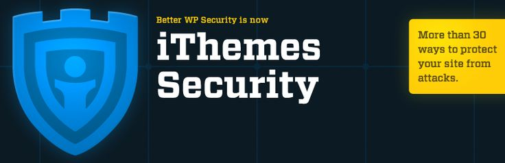 iThemes Security (formerly Better WP Security) The easiest, most effective way to secure WordPress in seconds.