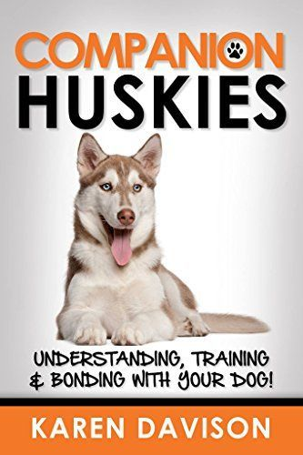 Companion Huskies: Understanding, Training and Bonding wi... https://www.amazon.co.uk/dp/B01F18MBS4/ref=cm_sw_r_pi_dp_ijfvxbJDTKYF6 Siberian Husky tips