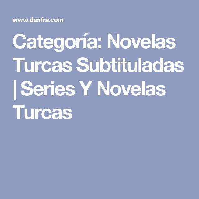 Categoría: Novelas Turcas Subtituladas   Series Y Novelas Turcas