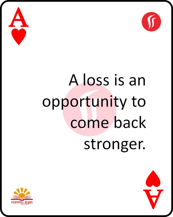 A loss is an opportunity to come back stronger.  #RummyGyan #Rummy