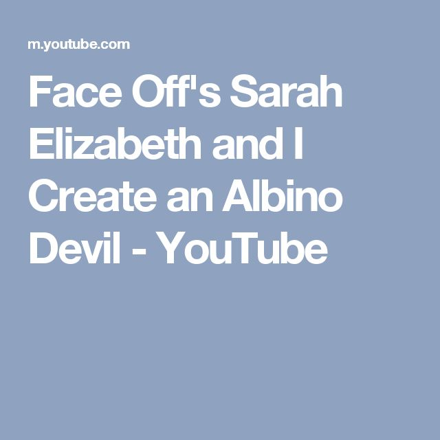 Face Off's Sarah Elizabeth and I Create an Albino Devil - YouTube