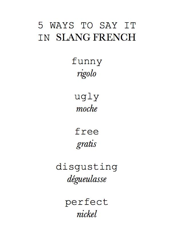Say it in slang French.