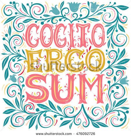 Cogito Ergo Sum - I came, saw, conquered Latin phrase. Hand drawn lettering design - creative typographic poster for wall decoration, apparel design. Vintage cute vector illustration with quote.