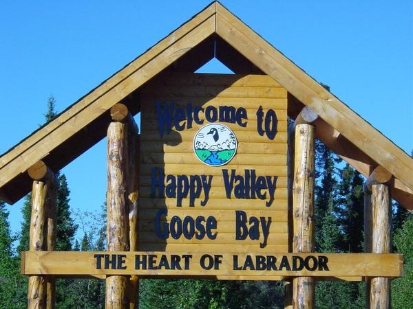 Welcome to Happy Valley - Goose Bay -  who doesn't want to go to Happy Valley?