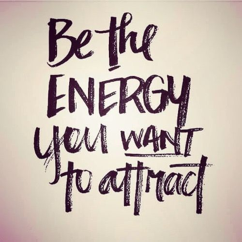 Be the energy you want to attract #quotes