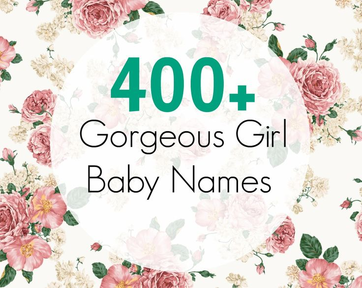 400+ Beautiful Girl Baby Names | The Friendly Fig