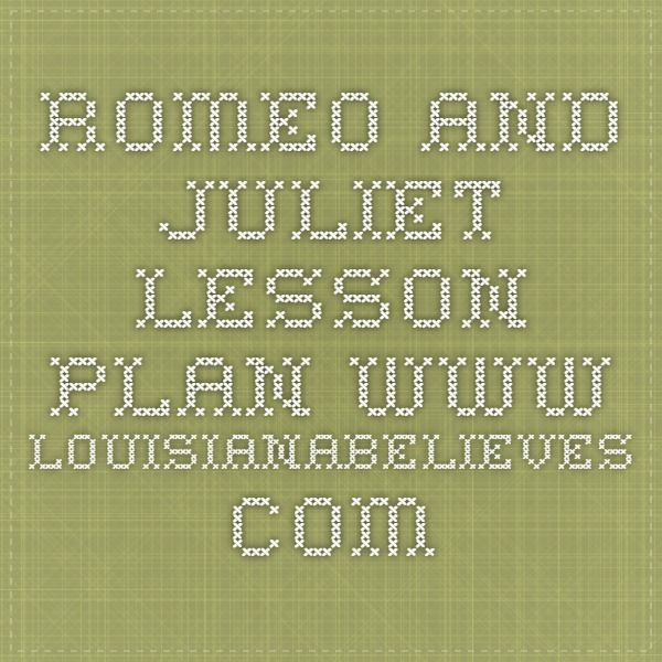 Romeo and Juliet Lesson Plan www.louisianabelieves.com