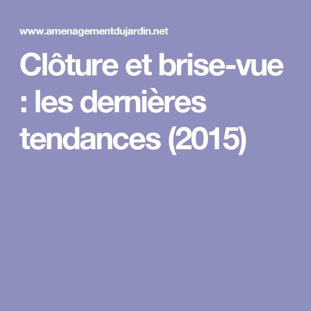 Clôture et brise-vue : les dernières tendances (2015)