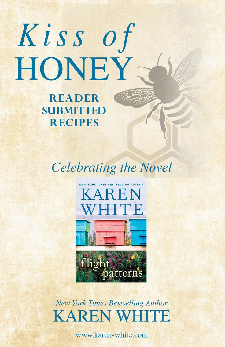 Call for Honey Recipes!  Visit the contest page on Karen's website to  enter.  www.karen-white.com