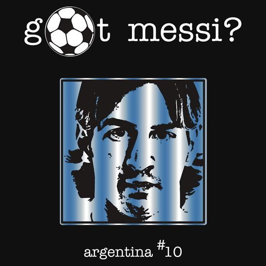 Got Messi?   Apparel by Samuel Sheats on Redbubble. Celebrating World Cup soccer star Lionel Messi of Argentina. #messi #worldcup #soccer #argentina