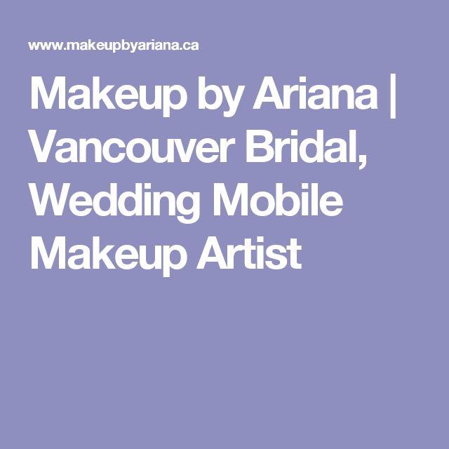 Makeup by Ariana   Vancouver Bridal, Wedding Mobile Makeup Artist