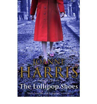The Lollipop Shoes by Joanne Harris
