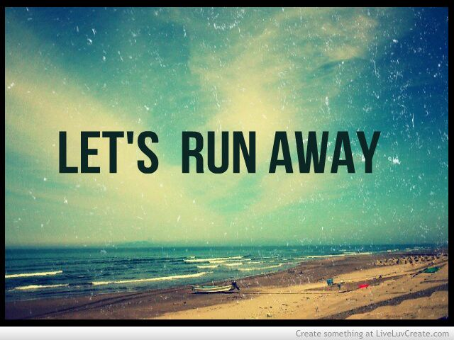 Lets Run Away Quotes by @quotesgram