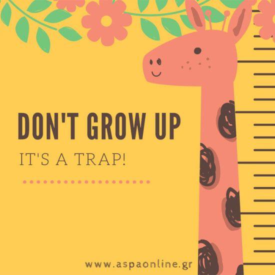 Μη μεγαλώσεις, είναι παγίδα! - Aspa Online