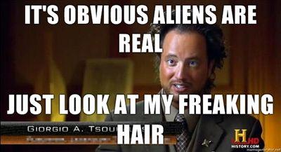 Haha! Love Ancient Aliens and Giorgio's hair.