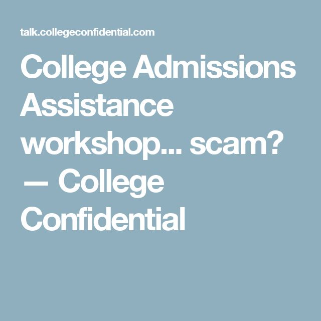 College Admissions Assistance workshop... scam? — College Confidential