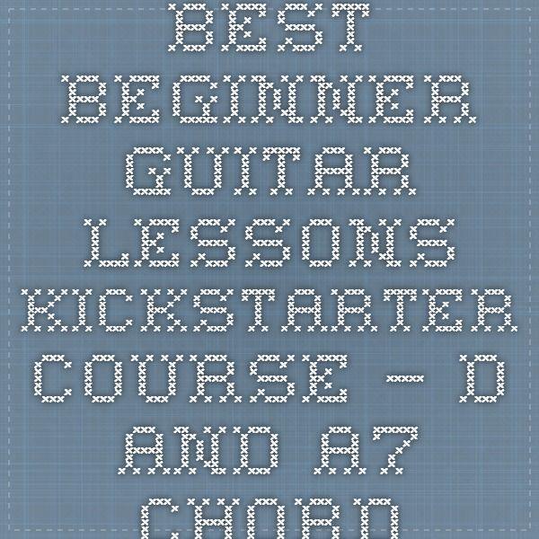 Guitar beginner guitar chords 1 : Best Beginner Guitar Lessons Kickstarter Course – D and A7 Chords ...