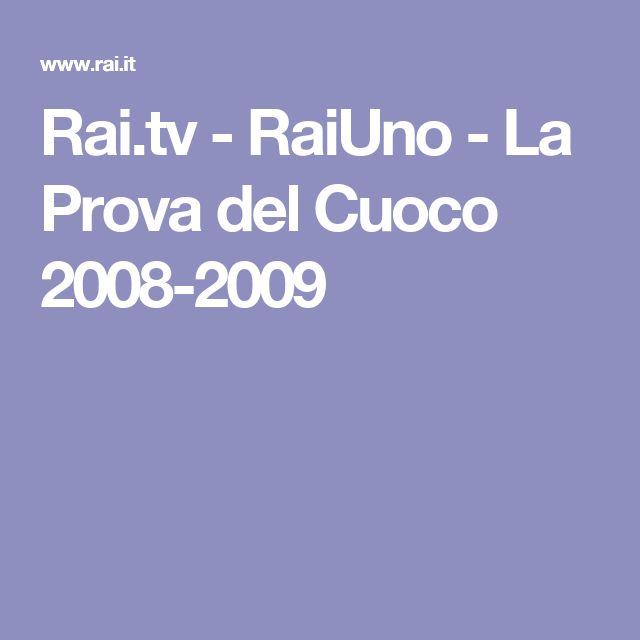 Rai.tv - RaiUno - La Prova del Cuoco 2008-2009