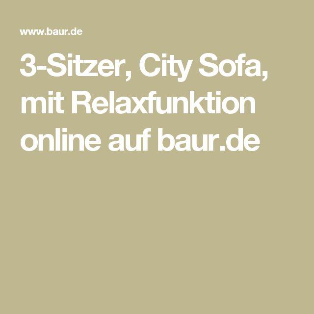 3-Sitzer, City Sofa, mit Relaxfunktion online auf baur.de