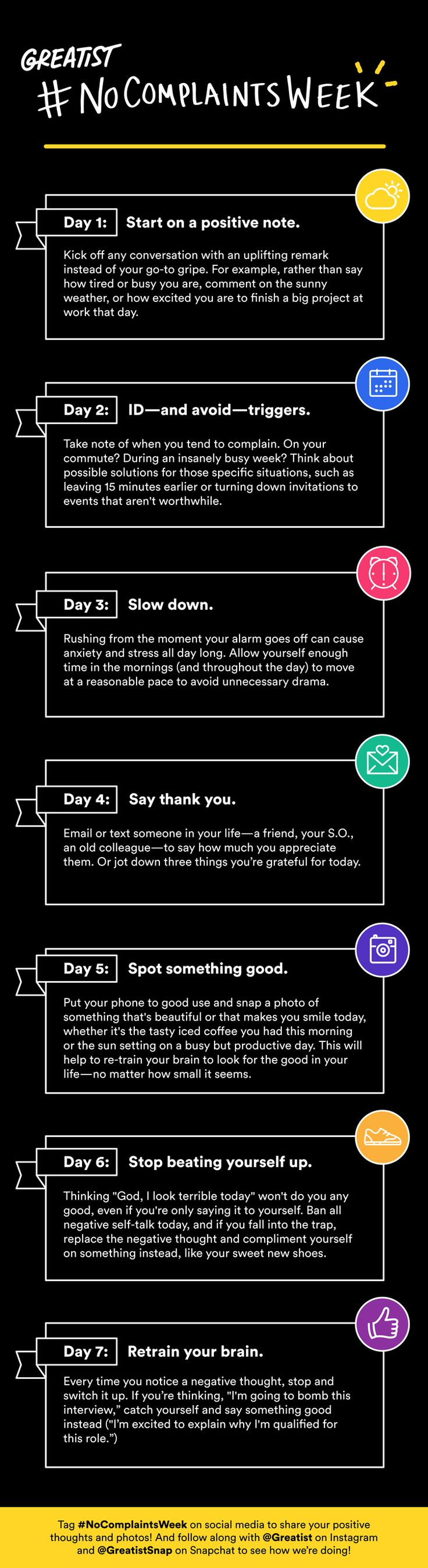 We all do it, but bitching about every little thing just makes us more miserable. These 7 steps... http://greatist.com/live/join-greatists-no-complaints-week-challenge