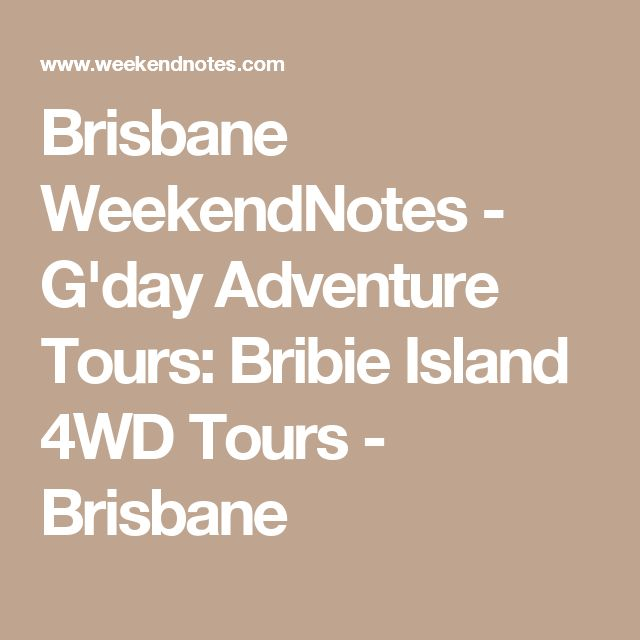 Brisbane WeekendNotes - G'day Adventure Tours: Bribie Island 4WD Tours - Brisbane