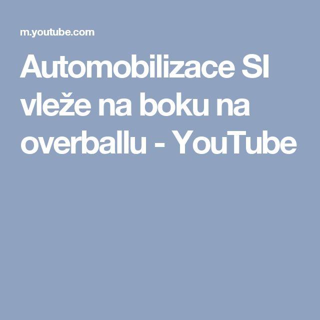 Automobilizace SI vleže na boku na overballu - YouTube
