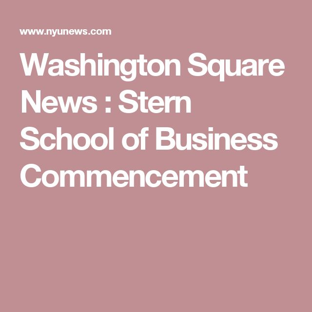 Washington Square News :   Stern School of Business Commencement