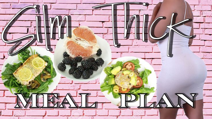 Slim Thick Meal Plan (With images) Food hacks healthy
