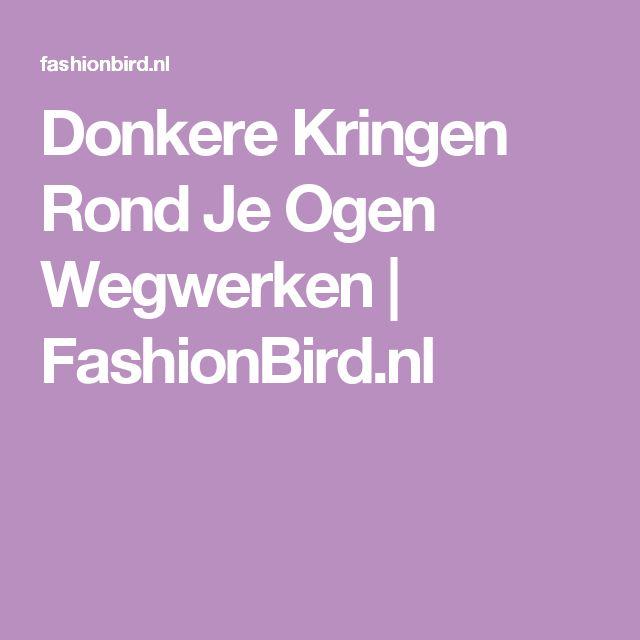 Donkere Kringen Rond Je Ogen Wegwerken | FashionBird.nl