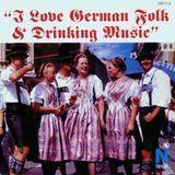 I Love German Folk & Drinking Music [CD]